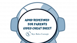ADHD REDEFINED FOR PARENTS VIDEO CHEAT SHEET
